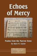 Echoes of Mercy  Psalms from the Marrow Bone