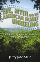 Life  Myth  and the American Family Unreeling