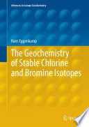 The Geochemistry of Stable Chlorine and Bromine Isotopes