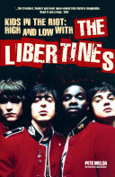 Pdf Kids in the Riot: High and Low with The Libertines Telecharger