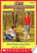 Kristy Thomas: Dog Trainer (The Baby-Sitters Club #118)