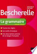 Bescherelle La grammaire pour tous  : Ouvrage de référence sur la grammaire française