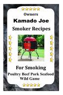 Kamado Joe Smoker Recipes Book