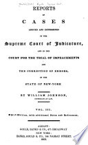 Reports of Cases Argued and Determined in the Supreme Court of Judicature, and in the Court for the Trial of Impeachments and the Correction of Errors, in the State of New-York, [1806-1823].