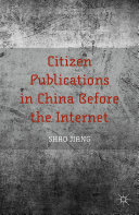 Citizen Publications in China Before the Internet