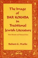 The Image of Bar Kokhba in Traditional Jewish Literature [Pdf/ePub] eBook