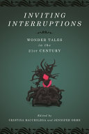 link to Inviting interruptions : wonder tales in the twenty-first century in the TCC library catalog