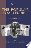 The Popular Fox Terrier (Vintage Dog Books Breed Classic - Smooth Haired + Wire Fox Terrier)