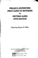 Wallace Homestead Price Guide to Antiques and Pattern Glass