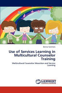 Use of Services Learning in Multicultural Counselor Training Book PDF