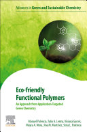 Eco friendly Functional Polymers  An Approach from Application Targeted Green Chemistry Book