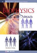 Biophysics of the Senses