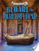 Beware the Pharaoh's Tomb!