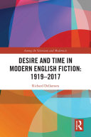 Desire and Time in Modern English Fiction  1919 2017