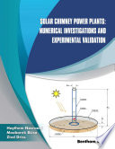 Solar Chimney Power Plants  Numerical Investigations and Experimental Validation