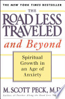 """The Road Less Traveled and Beyond: Spiritual Growth in an Age of Anxiety"" by M. Scott Peck"