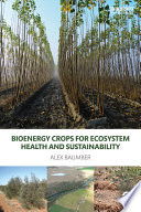 Bioenergy Crops for Ecosystem Health and Sustainability (Open Access)