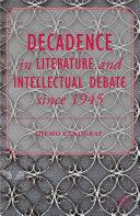 Decadence in Literature and Intellectual Debate since 1945 Pdf/ePub eBook