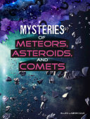 Mysteries of Meteors  Asteroids  and Comets