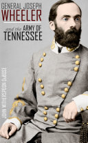 General Joseph Wheeler and the Army of Tennessee (Abridged, Annotated) Pdf/ePub eBook