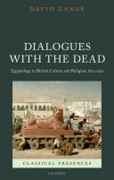 Dialogues with the Dead: Egyptology in British Culture and ...