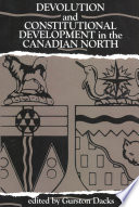 Devolution and Constitutional Development in the Canadian North