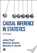 """Causal Inference in Statistics: A Primer"" by Judea Pearl, Madelyn Glymour, Nicholas P. Jewell"
