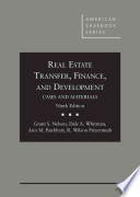 Real Estate Transfer, Finance, and Development  : Cases and Materials