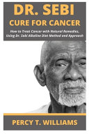 Dr Sebi Cure for Cancer