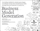 Business model generation a handbook for visionaries, game changers, and challengers