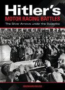 Hitler's Motor Racing Battles
