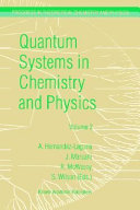 Quantum Systems in Chemistry and Physics