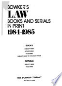 Bowker's Law Books and Serials in Print  , Volume 3