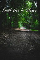 Truth Lies in Silence