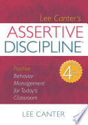 """""""Assertive Discipline: Positive Behavior Management for Today's Classroom"""" by Lee Canter"""