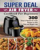 SUPER DEAL Air Fryer Cookbook for Beginners