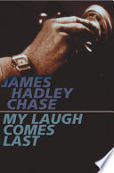 """My Laugh Comes Last"" by James Hadley Chase"