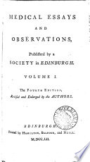 Medical essays and observations, revised and publ. by a society in Edinburgh [the Medical [afterw.] Philosophical society of Edinburgh]. 5 vols. [in 6 pt.].