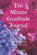 Ten Minute Gratitude Journal