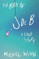 The Book of Joe B  A Love Story