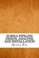 Subsea Pipeline Design  Analysis  and Installation