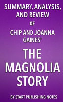 Summary  Analysis  and Review of Chip and Joanna Gaines  the Magnolia Story