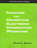 Teaching and Marketing Electronic Information Literacy Programs