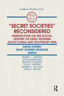 Secret Societies Reconsidered  Perspectives on the Social History of Early Modern South China and Southeast Asia
