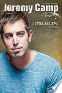"""""""I Still Believe"""" by Jeremy Camp, David Thomas"""