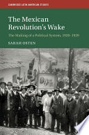 The Mexican Revolution s Wake
