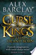 Curse Of Kings The Trials Of Oland Born Book 1  Book PDF