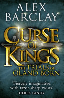 Pdf Curse of Kings (The Trials of Oland Born, Book 1) Telecharger