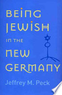 Being Jewish in the New Germany Book PDF