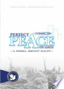 Perfect Peace on Earth - A possible, imminent Reality